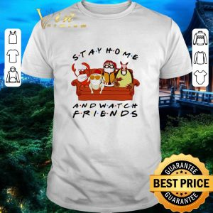 Top Stay home Watch friends Hugsy shirt
