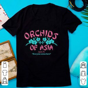 Orchids of Asia Jupiter FL everyone comes here shirt