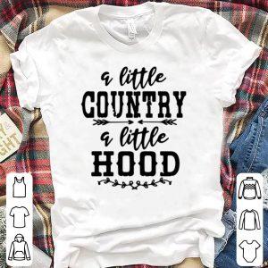 A Little Country A Little Hood shirt
