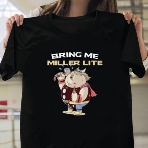 Avengers Endgame Fat Thor Bring Me Miller Lite shirt