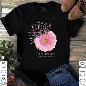 Breast cancer awareness Flower Faith hope love shirt