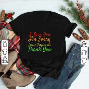 Ho'o Pono Pono I Love You I'm Sorry Please Forgive Me Thank You shirt