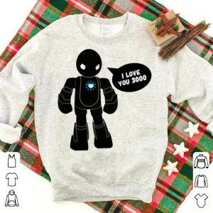 I Love You 3000 Scifi Robot Father day shirt
