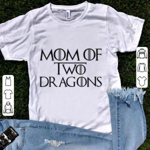 Mom of Two Dragons shirt