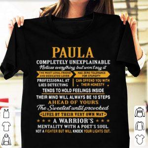 Paula compeletely unexplainable shirt