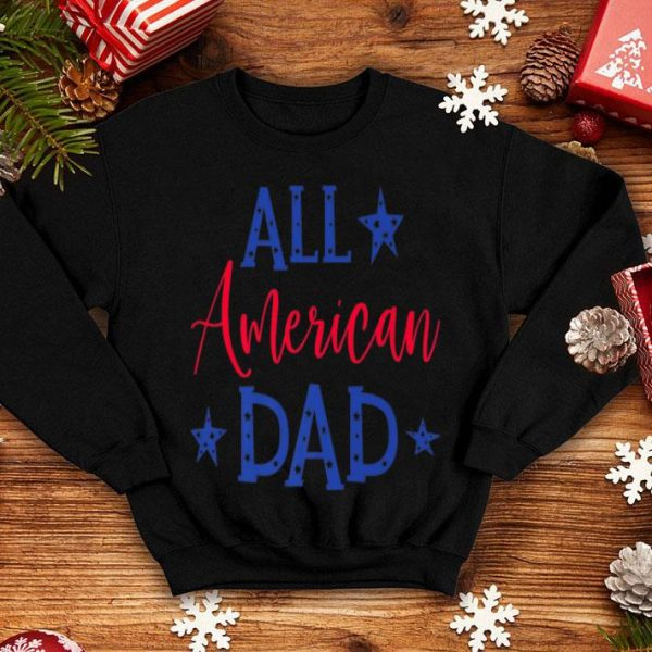 4th Of July All American Dad Family shirt