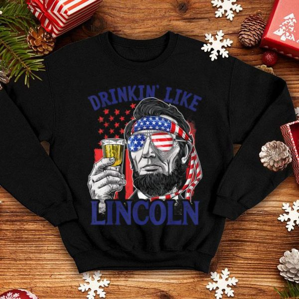 Drinking Like Lincoln 4th Of July Men Abraham Merica Flag Shirt
