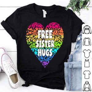 Free Sister Hugs S Rainbow Heart Lgbt Pride Month shirt