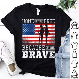 Home Of The Free Because Of The Brave Military American Flag shirt