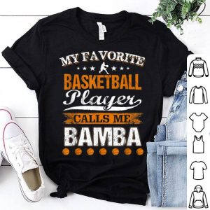 My Favorite Basketball Player Calls Me Bamba Father's Day shirt