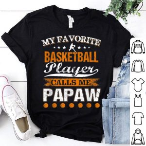 My Favorite Basketball Player Calls Me Papaw Father's Day shirt