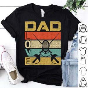 Retro Vintage Dad Love Fencing Fathers Day shirt
