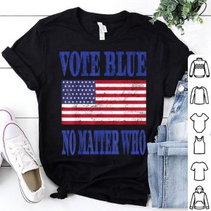 Vote Blue No Matter Who American Flag Trendy Voting Quote shirt