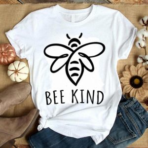 Bee Kind Save The Bees Design Kindness Save The World shirt