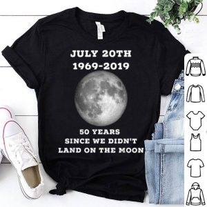 Fake Moon Landing 50 Years shirt