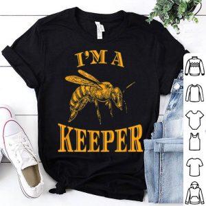 Honeybee Beekeeping Beekeeper I'm A Keeper shirt