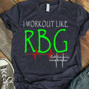 I Workout Like RBG Ruth Bader Ginsburg Fight For Women Right shirt