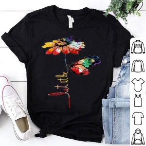 Let It Be Awesome Flower And Butterfly shirt