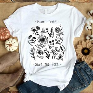 Plant These Save The Bees - Bee shirt