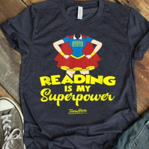 Reading Is My Superpower Book Reader Funny Reading shirt
