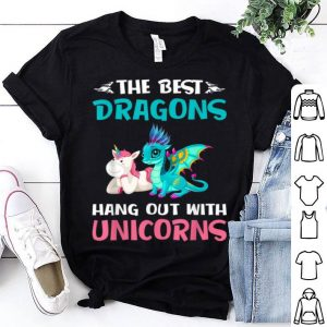 The Best Dragons Hangout With Unicornss shirt