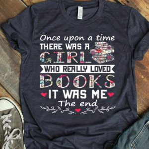 There Was A Girl Who Loved Books Book Lover Gift shirt