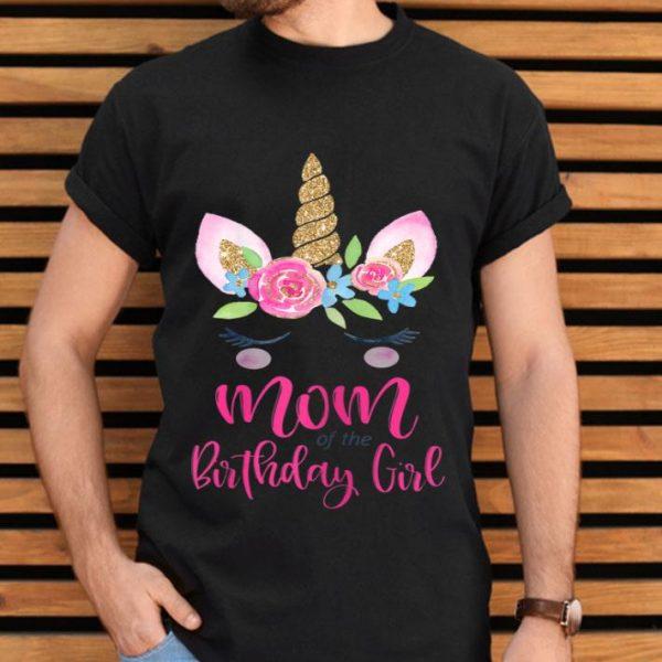 Unicorn Mom Of The Birthday Girl Matching Party shirt