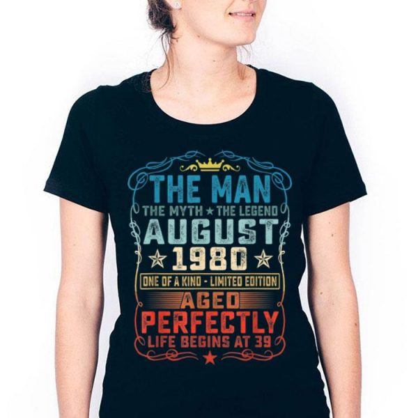39th Birthday August 1980 Man Myth Legends shirt