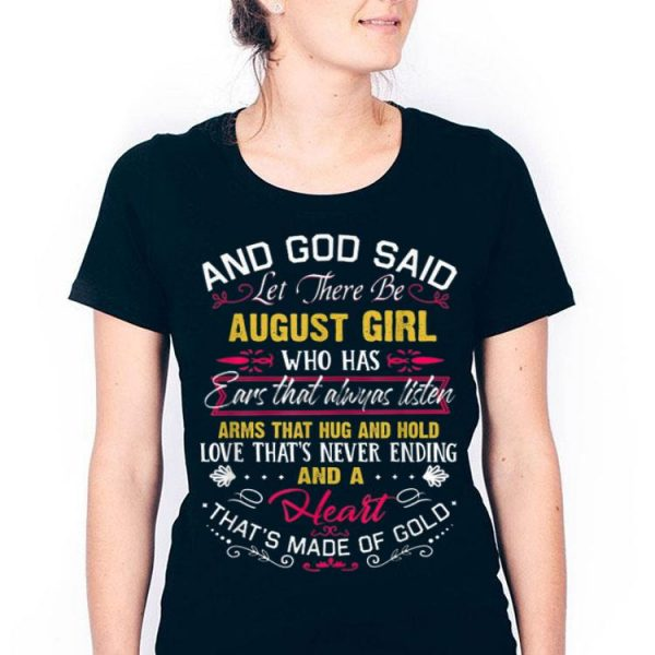 And God Said Let There Be August Girl Birthday shirt