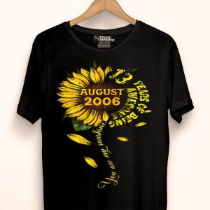 August 2006 13 Years Of Being Awesome Mix Sunflower shirt