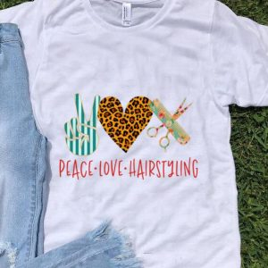 Awesome Peace Love Hair Styling shirt