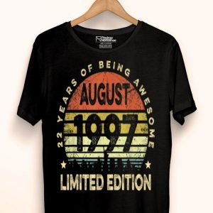 Born August 1997 Limited Edition Bdays 22nd Birthday shirt