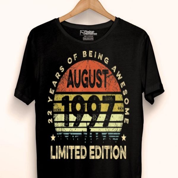 Born August 1997 Limited Edition Bdays 22nd Birthday shirt