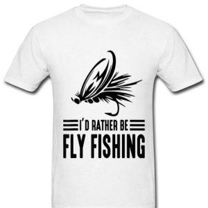 I'd Rather Be Fly Fishing Fishing Gear shirt