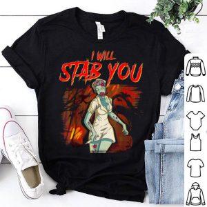 Nice I Will Stab You Sarcastic Zombie Nurse Halloween Costume shirt