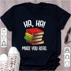 Original Ha Ha Made You Read shirt