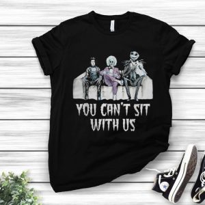 Premium You Can't Sit With Us Halloween Movie Beetlejuice Edward Jack shirt