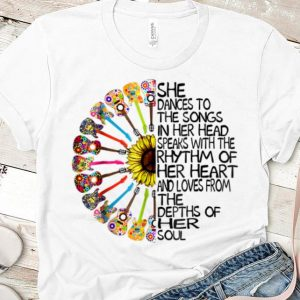 Pretty She Dance To The Song In Her Head Speaks With The Rhythm Of Heart Heart Guitar Hippie Sunflower shirt