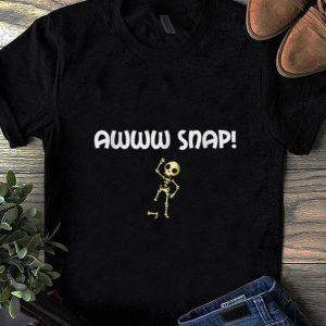 Top Awww Snap Skeleton Broken Bone shirt