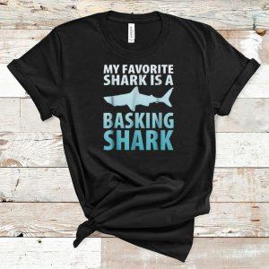 Top My Favorite Shark Is A Basking Shark shirt