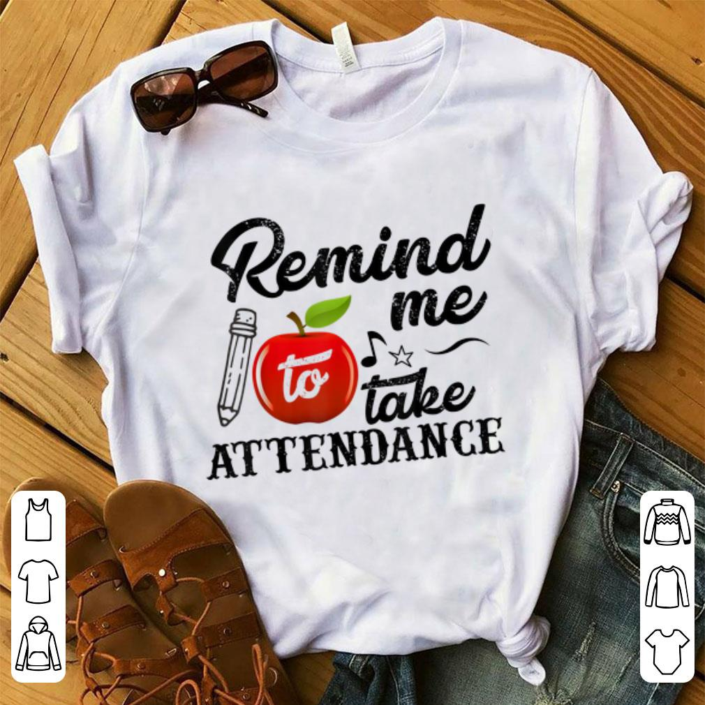 Top Remind Me To Take Attendance 1 - Top Remind Me To Take Attendance