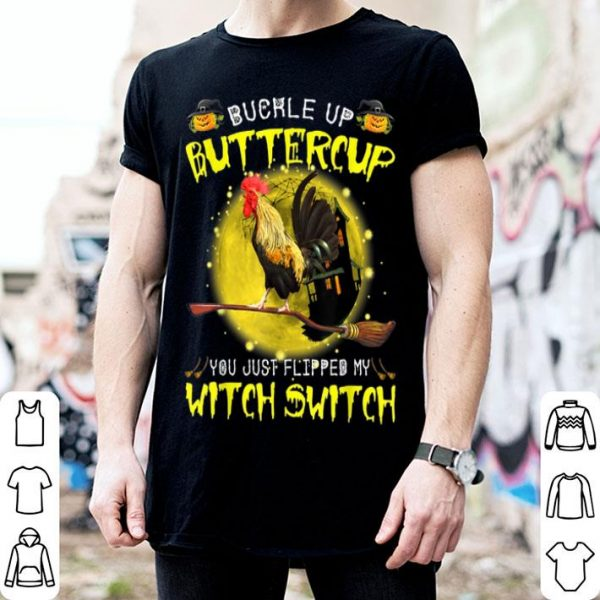 Funny Buckle up buttercup you just Flipped my witch switch shirt