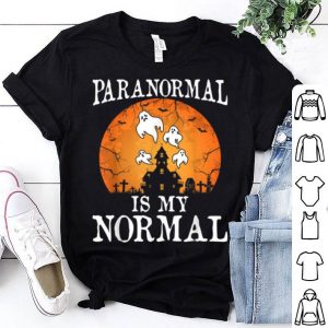 Paranormal Is My Normal Funny Halloween Party Costume Gift shirt