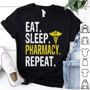 Premium Eat Sleep Pharmacy Repeat Pharmacist Gift shirt