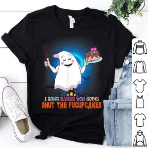 Top I Just Baked You Some Shut The Fucupcakes tee Halloween Gift shirt