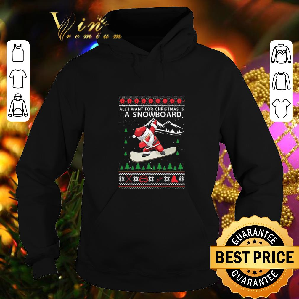 Funny Santa All I Want For Christmas Is A Snowboard Ugly Christmas shirt 4 - Funny Santa All I Want For Christmas Is A Snowboard Ugly Christmas shirt