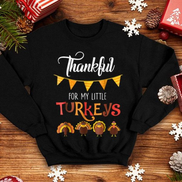 Nice Thankful For My Little Turkeys Teacher Thanksgiving shirt