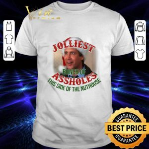 Premium Jolliest bunch of assholes this side of the nuthouse Christmas shirt