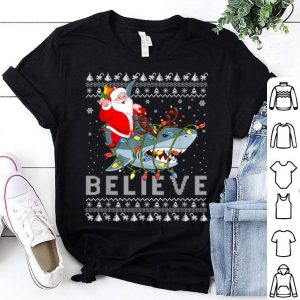 Awesome Believe In Santa Riding Shark Ugly Christmas shirt