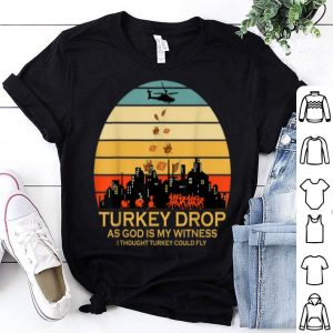Beautiful Turkey Drop Thanksgiving Funny shirt